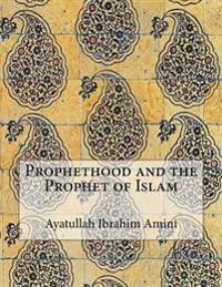 Prophethood and the Prophet of Islam