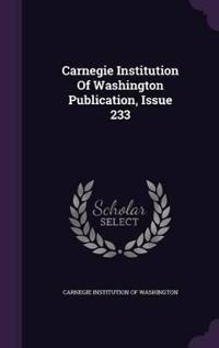 Carnegie Institution of Washington Publication, Issue 233