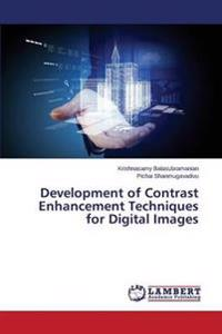 Development of Contrast Enhancement Techniques for Digital Images
