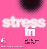 Stressfri på tolv uger eller mer´