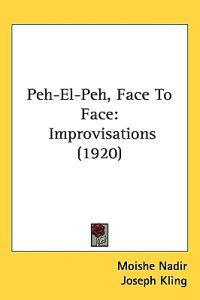Peh-el-peh, Face to Face