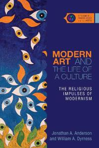 Modern Art and the Life of a Culture