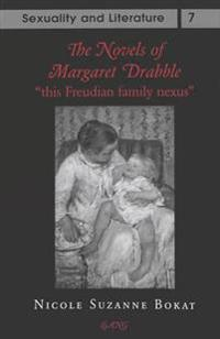 The Novels of Margaret Drabble: This Freudian Family Nexus