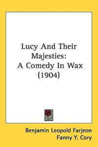 Lucy and Their Majesties