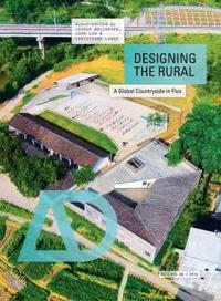 Designing the Rural: A Global Countryside in Flux