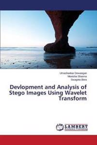 Devlopment and Analysis of Stego Images Using Wavelet Transform