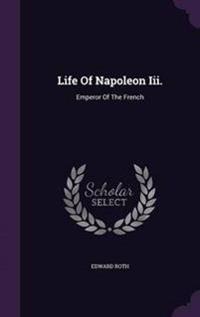 Life of Napoleon III.
