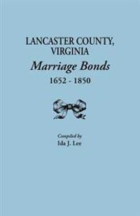 Lancaster County, Virginia, Marriage Bonds, 1652-1850