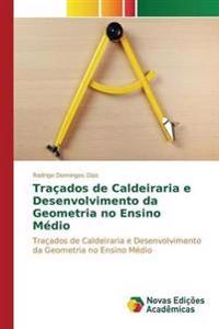 Tracados de Caldeiraria E Desenvolvimento Da Geometria No Ensino Medio