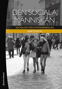 Den sociala människan - Arbetshäfte Elevpaket - Digitalt + Tryckt - Sociologi för gymnasieskolan