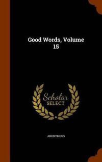 Good Words, Volume 15