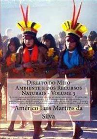 Direito Do Meio Ambiente E DOS Recursos Naturais: Mineracao, Petroleo E Protecao Ambiental - Populacoes Indigenas Ou Tradicionais - Biosseguranca E Og