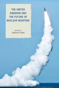 United Kingdom and the Future of Nuclear Weapons