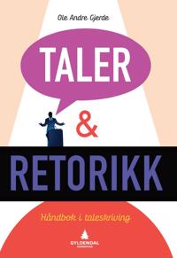 Taler og retorikk; håndbok i taleskriving - Ole Andre Gjerde pdf epub