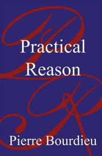 Practical Reason -On the Theory of Action