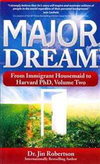 Major Dream: From Immigrant Housemaid to Harvard PhD Volume Two
