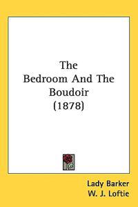 The Bedroom and the Boudoir