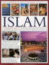 The Complete Illustrated Guide to Islam: A Comprehensive Guide to the History, Philosophy and Practice of Islam Around the World, with More Than 500 B