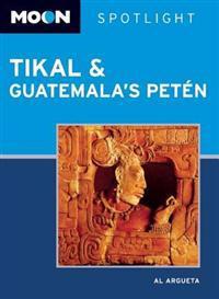 Moon Spotlight Tikal and Guatemala's Peten