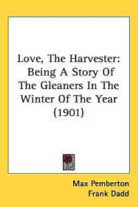 Love, the Harvester
