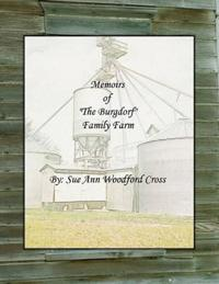 "Memoirs of ""The Burgdorf"" Family Farm"
