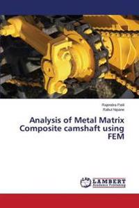 Analysis of Metal Matrix Composite Camshaft Using Fem