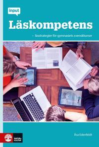 Input Läskompetens: lässtrategier för gymnasiets svenskkurser