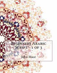 Beginners Arabic Script - 1 of 3