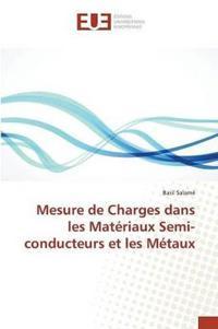 Mesure de Charges Dans Les Mat�riaux Semi-Conducteurs Et Les M�taux
