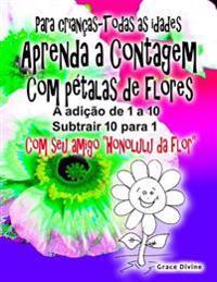 Livro Para Criancas - Todas as Idades Aprenda a Contagem Com Petalas de Flores Adicionar Up 1 a 10 Subtrair Para Baixo de 10 Para 1 Com O Seu Novo Ami