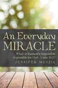 An Everyday Miracle