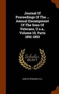 Journal of Proceedings of the ... Annual Encampment of the Sons of Veterans, U.S.A., Volume 10, Parts 1891-1893