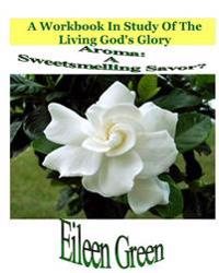 Aroma: A Sweetsmelling Savor?: A Workbook in Study of the Living God's Glory