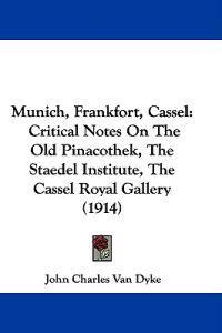 Munich, Frankfort, Cassel