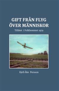Grantingefallet - Gift från flyg över människor