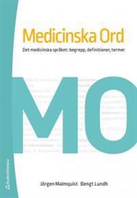 Medicinska ord - det medicinska språket : begrepp, definitioner, termer