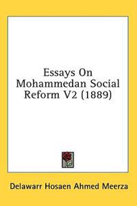 Essays on Mohammedan Social Reform