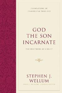 God the son incarnate - the doctrine of christ