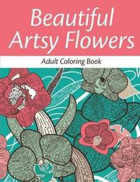 Beautiful Artsy Flowers: Adult Coloring Book