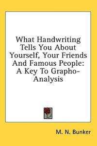 What Handwriting Tells You About Yourself, Your Friends and Famous People