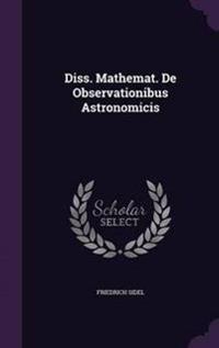 Diss. Mathemat. de Observationibus Astronomicis