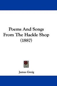 Poems and Songs from the Hackle Shop