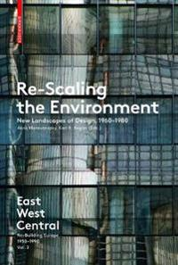 Re-scaling the environment - new landscapes of design, 1960-1980