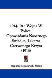1914-1915 Wojna W Polsce