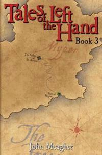 Tales of the Left Hand: Book Three