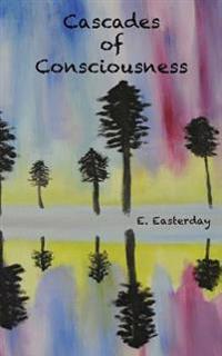 Cascades of Consciousness