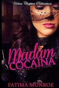 Madam Cocaina: A Queen Pin's Story