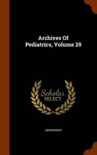 Archives of Pediatrics, Volume 29
