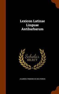 Lexicon Latinae Linguae Antibarbarum