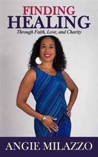 Finding Healing: Through Faith, Love, and Charity